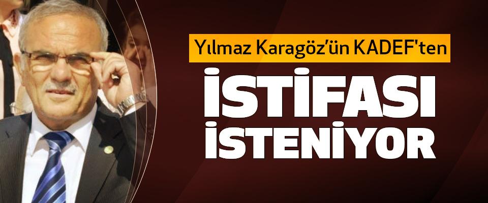 Yılmaz Karagöz'ün KADEF'ten İstifası İsteniyor