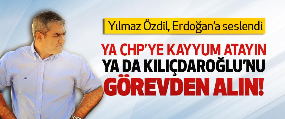 Yılmaz Özdil, Erdoğan'a seslendi; Ya CHP'ye kayyum atayın ya da Kılıçdaroğlu'nu görevden alın!