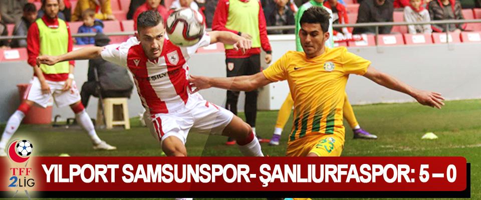 Yılport Samsunspor- Şanlıurfaspor: 5 – 0