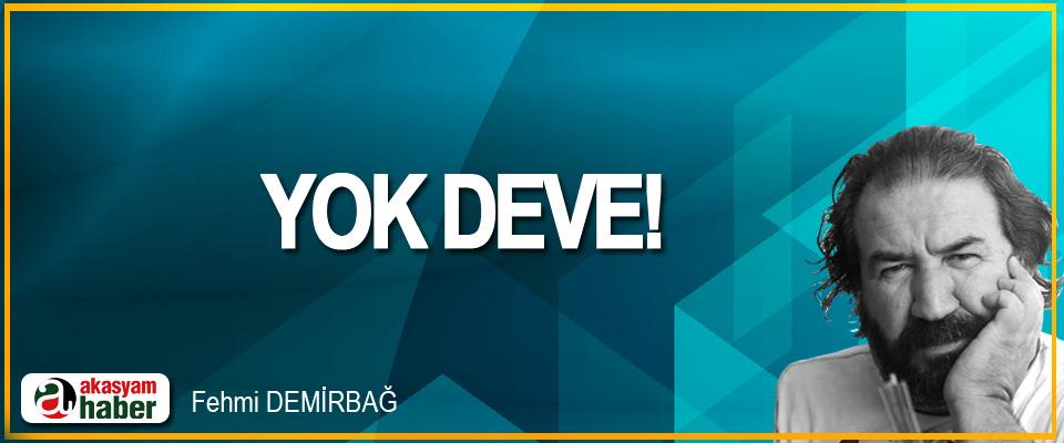 Yok Deve!