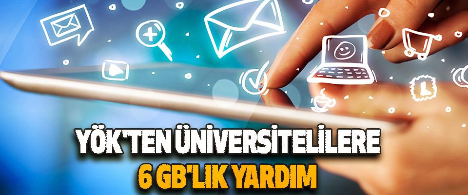 Yök'ten Üniversitelilere 6 GB'lık Yardım