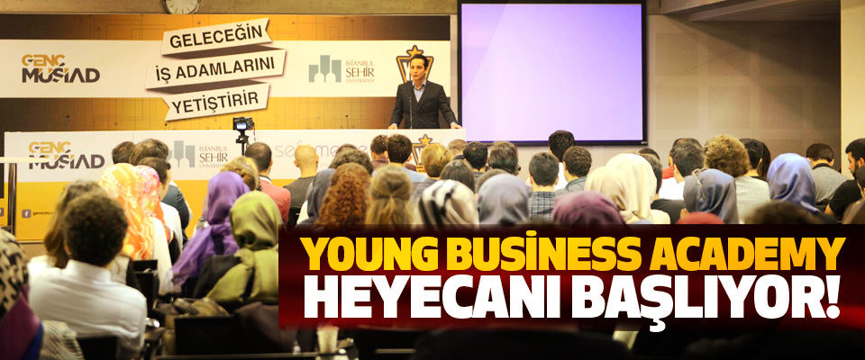 Young business academy heyecanı başlıyor!