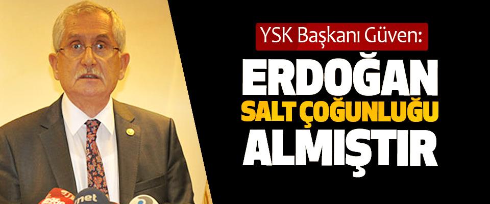 YSK Başkanı Güven: Erdoğan, Salt Çoğunluğu Almıştır