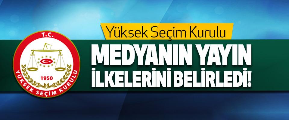 Yüksek Seçim Kurulu Medyanın Yayın İlkelerini Belirledi!