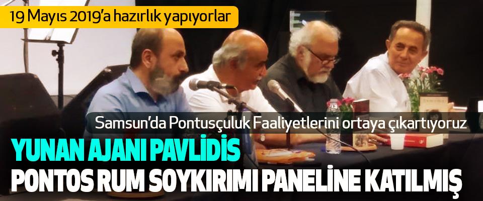 Yunan Ajanı Pavlidis, Pontos Rum Soykırımı Paneline Katılmış