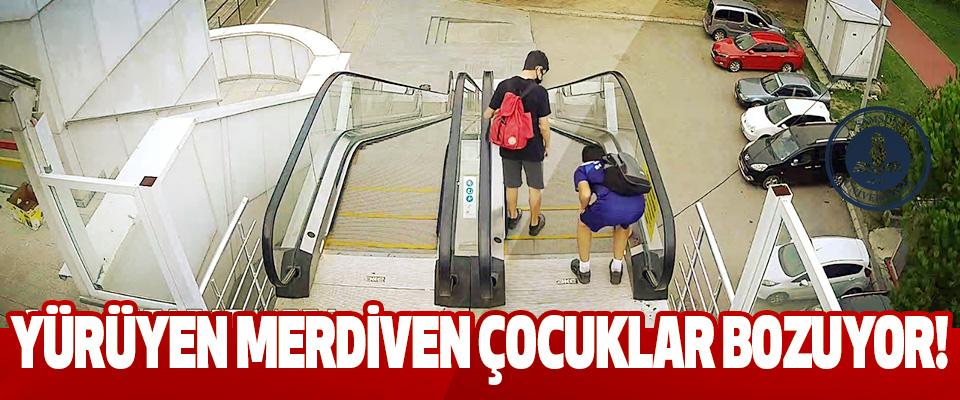 Yürüyen merdiven çocuklar bozuyor!