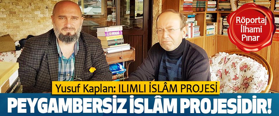 Yusuf Kaplan: Ilımlı İslâm Projesi, Peygambersiz İslâm Projesidir!