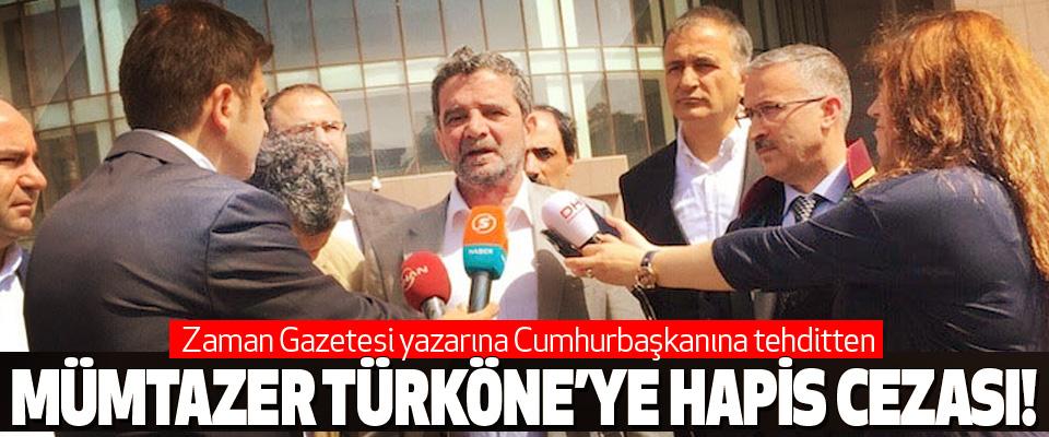 Zaman Gazetesi yazarına Cumhurbaşkanına tehditten Mümtazer Türköne'ye hapis cezası!