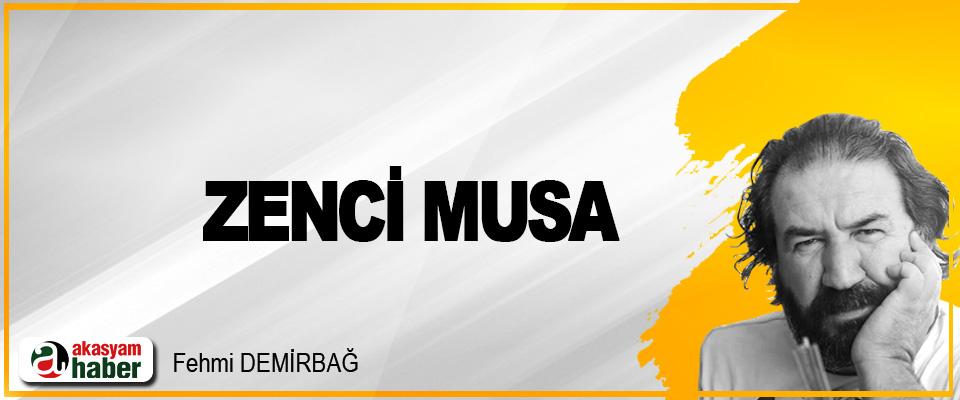 Zenci Musa!