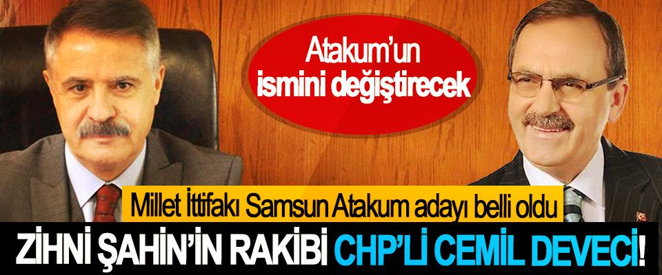Zihni Şahin'in rakibi CHP'li Cemil Deveci!