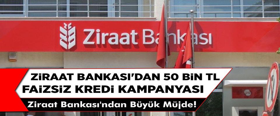 Ziraat Bankası'ndan 50 Bin TL Faizsiz Kredi Kampanyası! Ziraat Bankası Faizsiz Kredi Başvurusu Başladı...