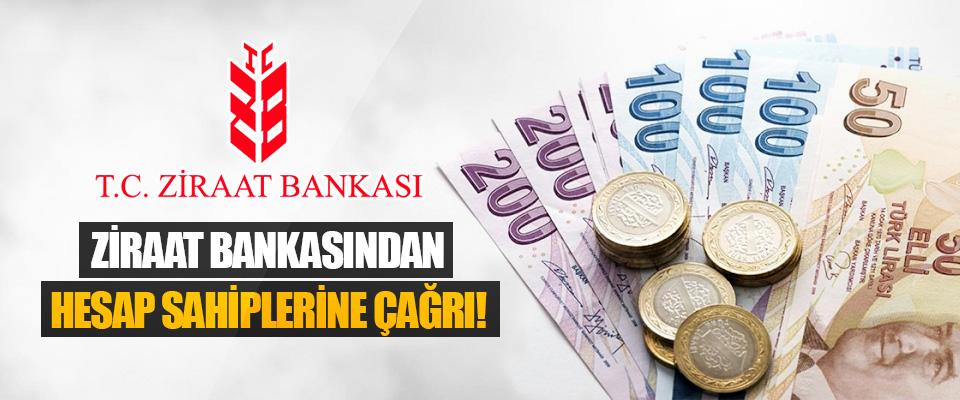Ziraat Bankasından Hesap Sahiplerine Çağrı!