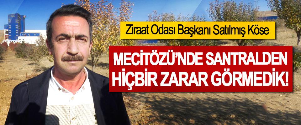 Ziraat Odası Başkanı Satılmış Köse: Mecitözü'nde santralden hiçbir zarar görmedik!