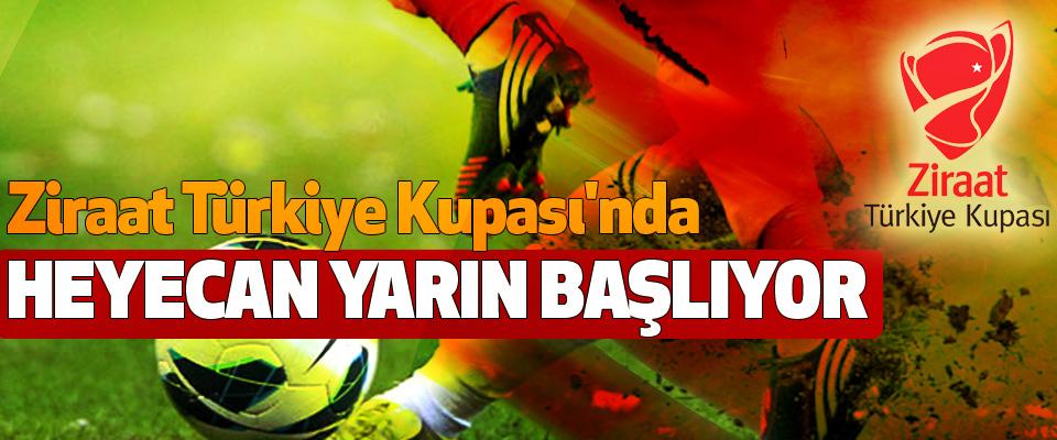 Ziraat Türkiye Kupası'nda Heyecan Yarın Başlıyor