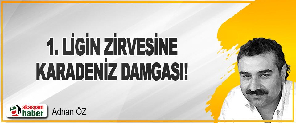 1.Ligin Zirvesine Karadeniz Damgası!