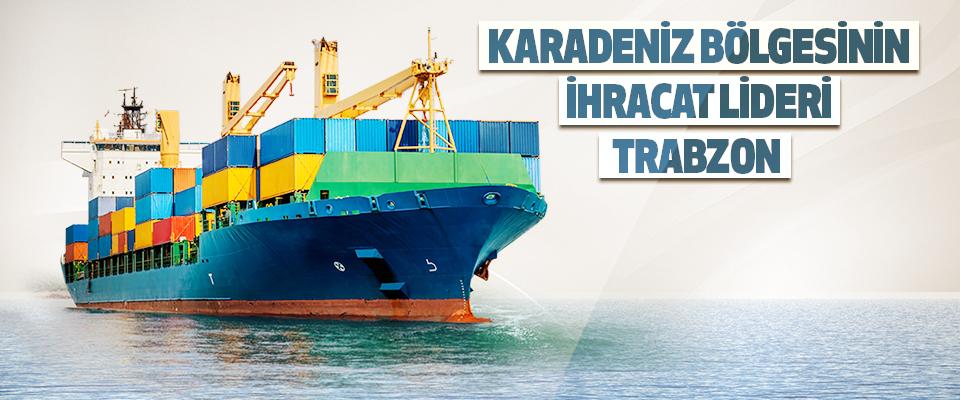 2021 Yılı İlk Çeyreğinde Karadeniz Bölgesinin İhracat Lideri Trabzon