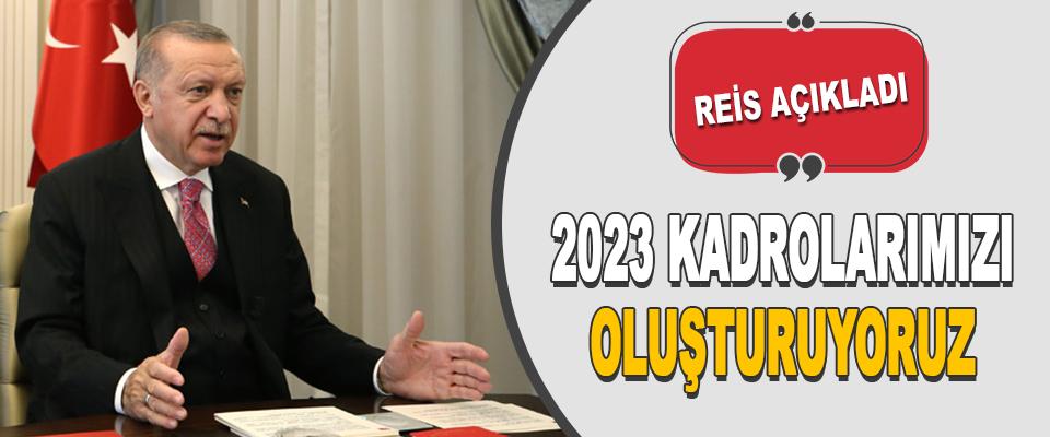 2023 Kadrolarımızı Oluşturuyoruz