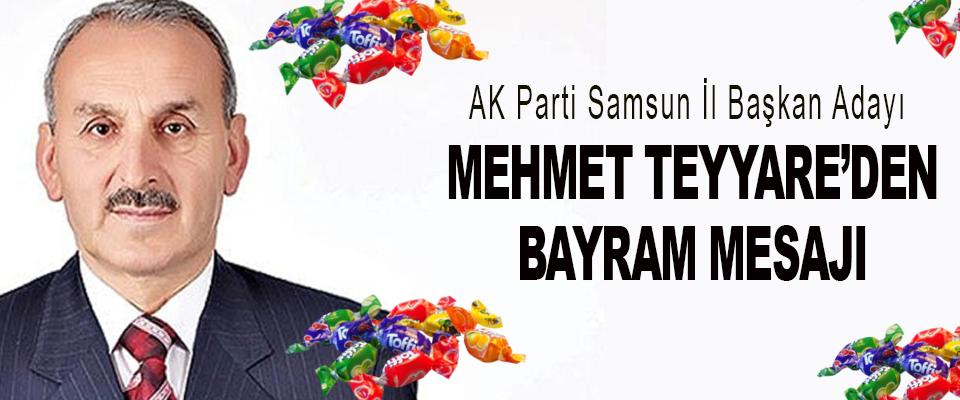 AK Parti Samsun İl Başkan Adayı Mehmet Teyyare'den Bayram Mesajı