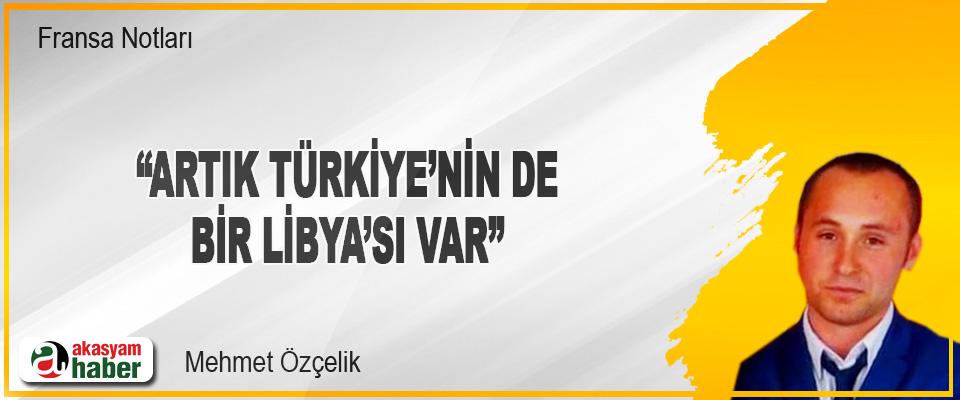 """""""Artık Türkiye'nin de Bir Libya'sı Var"""""""