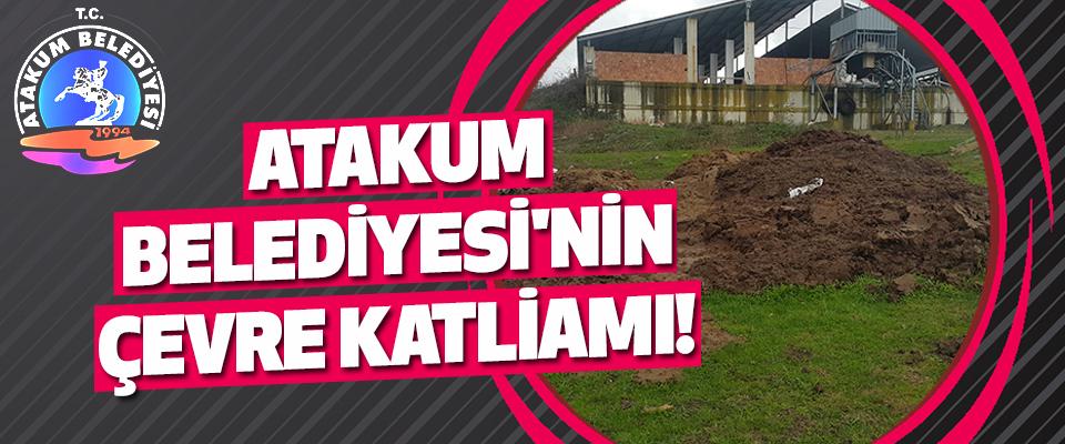 Atakum Belediyesi'nin Çevre Katliamı!