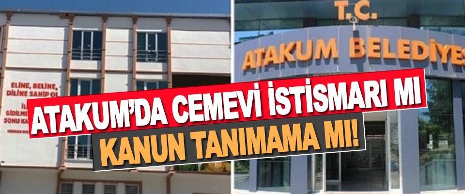 Atakum'da Cemevi İstismarı Mı Kanun Tanımama Mı!