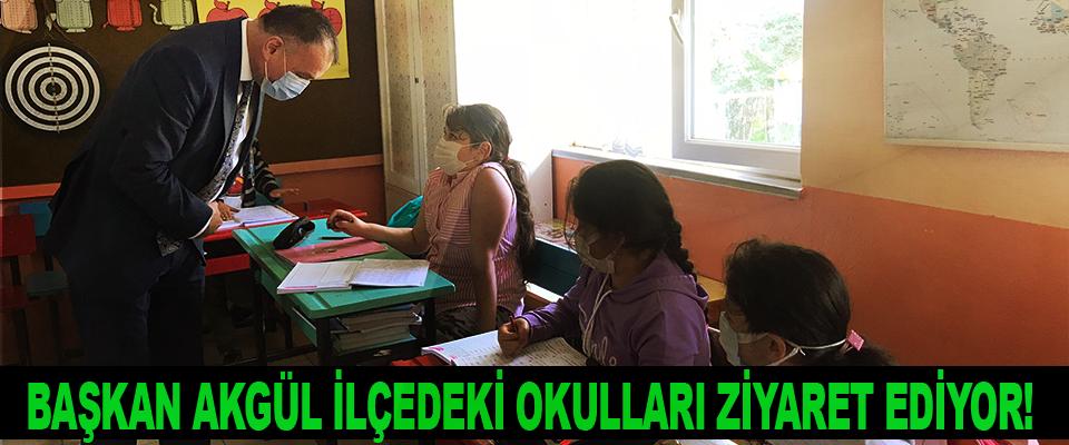 Başkan akgül ilçedeki okulları ziyaret ediyor!