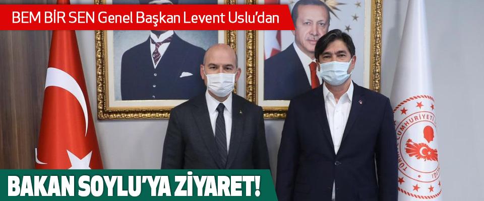 BEM BİR SEN Genel Başkan Levent Uslu'dan Bakan Soylu'ya Ziyaret!