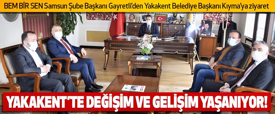 BEM BİR SEN Samsun Şube Başkanı Gayretli'den Yakakent Belediye Başkanı Kıyma'ya ziyaret