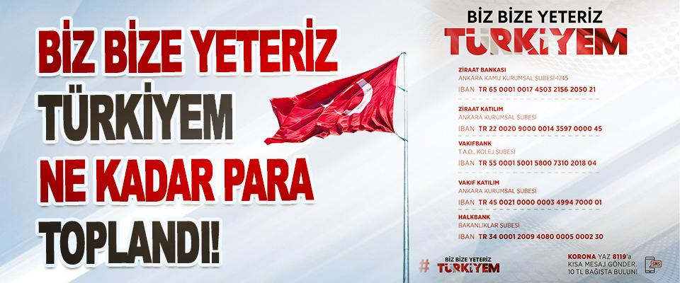 Biz Bize Yeteriz Türkiyem Ne Kadar Para Toplandı!