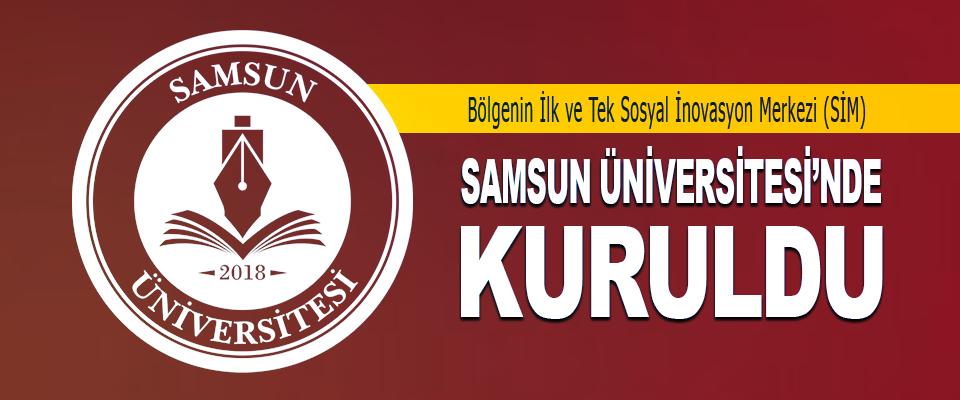 Bölgenin İlk ve Tek Sosyal İnovasyon Merkezi (SİM) Samsun Üniversitesi'nde Kuruldu