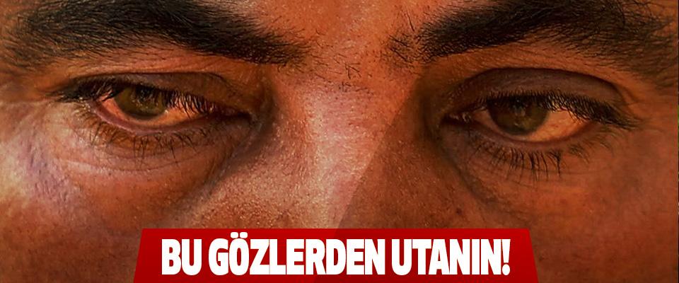 Bu Gözlerden Utanın!