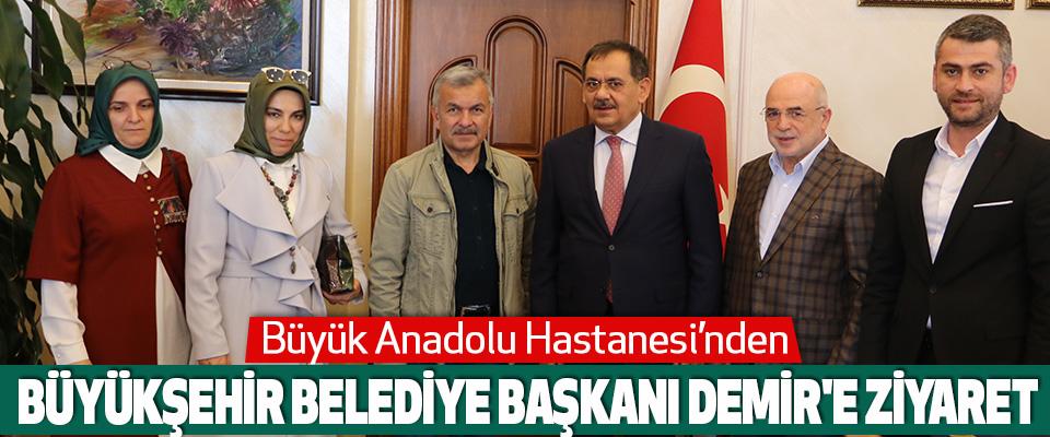 Büyük Anadolu Hastanesi'nden Büyükşehir Belediye Başkanı Demir'e Hayırlı Olsun Ziyareti