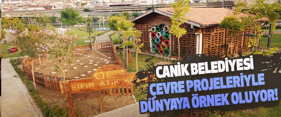 Canik belediyesi çevre projeleriyle dünyaya örnek oluyor!