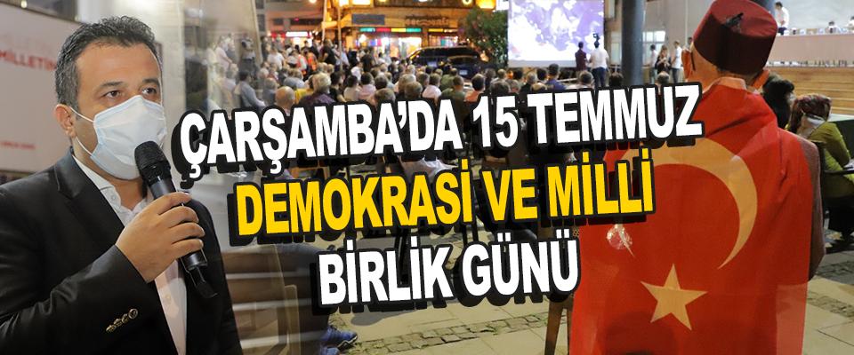 Çarşamba'da 15 Temmuz Demokrasi Ve Milli Birlik Günü