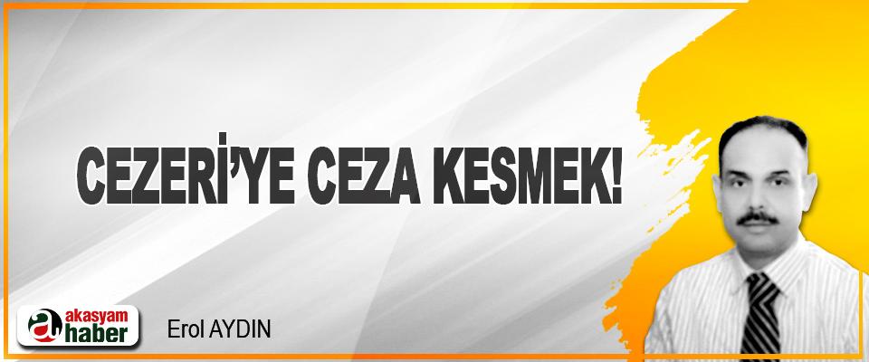 Cezeri'ye Ceza Kesmek!