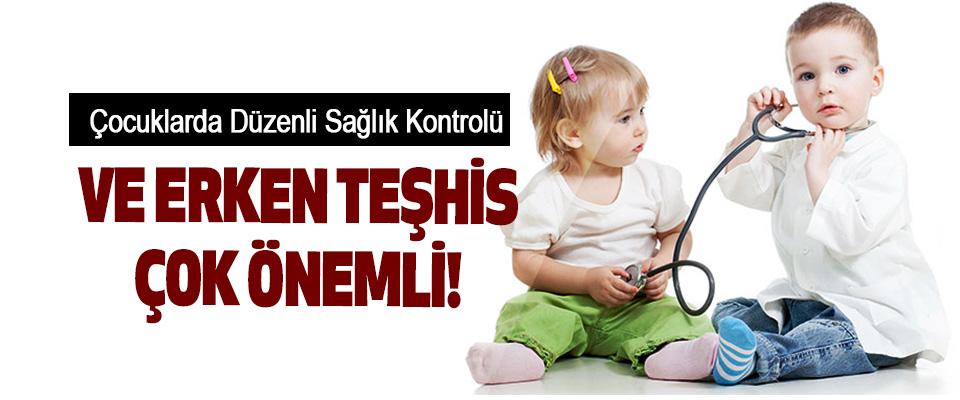 Çocuklarda Düzenli Sağlık Kontrolü Ve Erken Teşhis Çok Önemli!