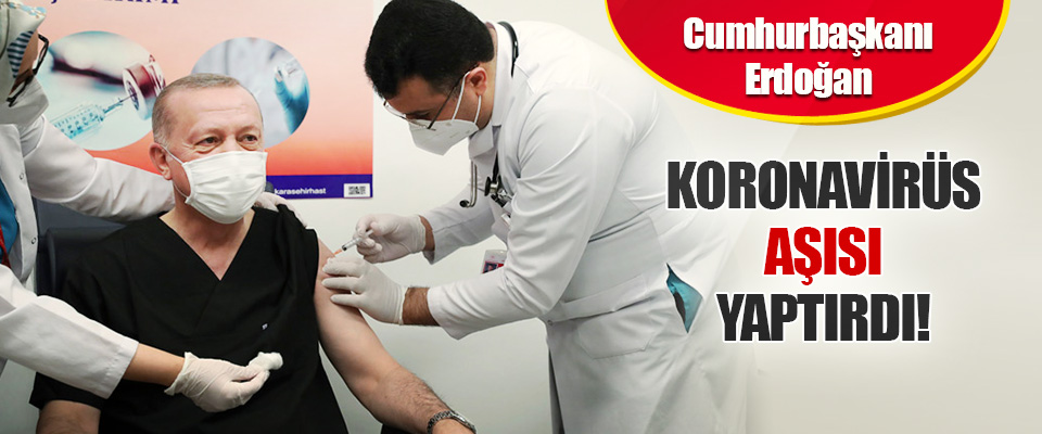 Cumhurbaşkanı Erdoğan Koronavirüs Aşısı Yaptırdı!