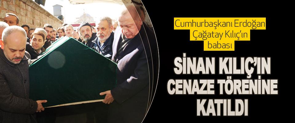 Cumhurbaşkanı Erdoğan, Çağatay Kılıç'ın babası Sinan Kılıç'ın Cenaze Törenine Katıldı