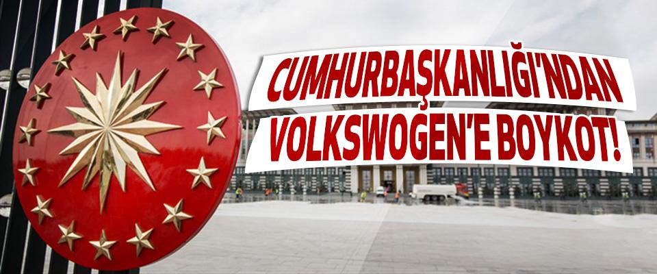 Cumhurbaşkanlığı'ndan Volkswogen'e Boykot!