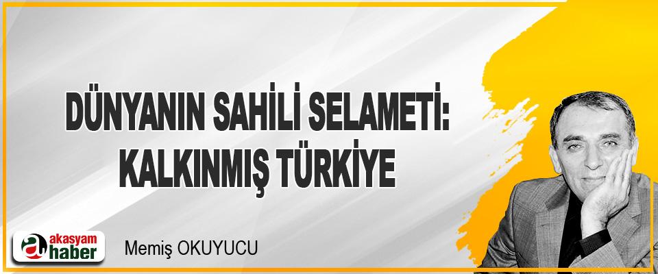 Dünyanin Sahili Selameti: Kalkınmış Türkiye
