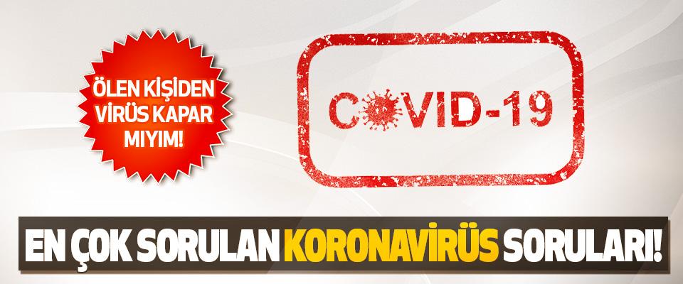 En Çok Sorulan Koronavirüs Soruları!