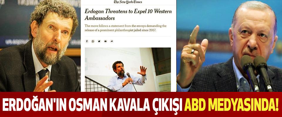 Erdoğan'ın Osman Kavala çıkışı ABD medyasında!