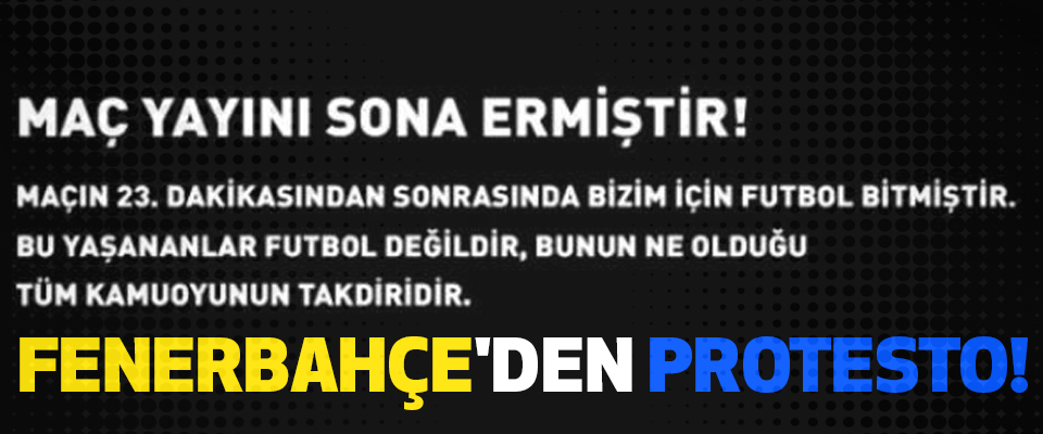 Fenerbahçe'den protesto!