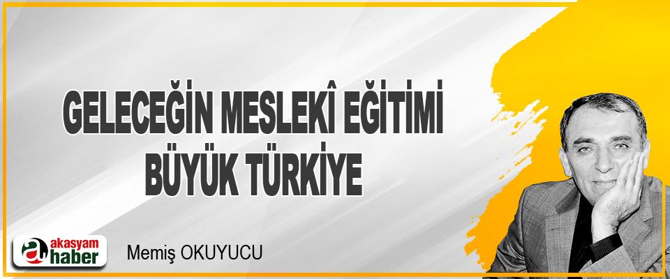 Geleceğin Meslekî Eğitimi: Büyük Türkiye