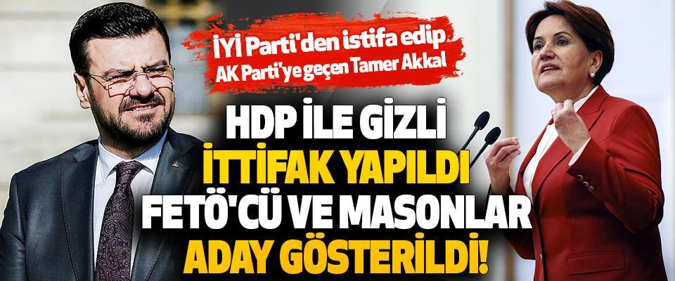 HDP İle Gizli İttifak Yapıldı, FETÖ'cü ve Masonlar Aday Gösterildi!