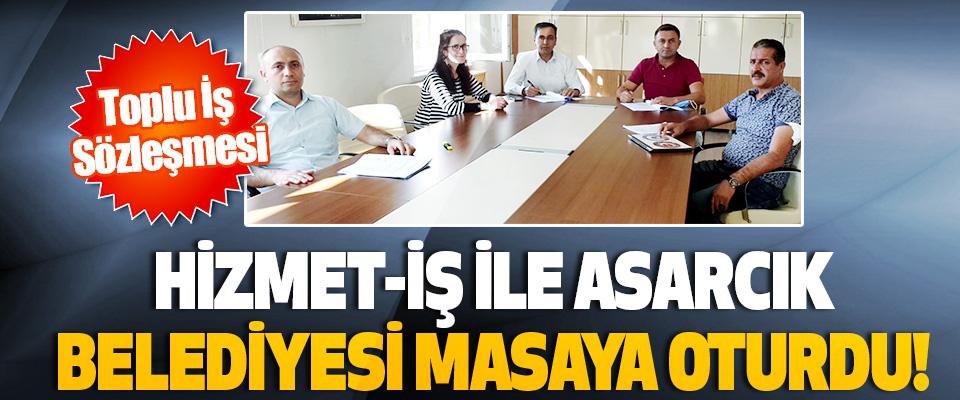 Hizmet-İş ile Asarcık Belediyesi Masaya Oturdu!