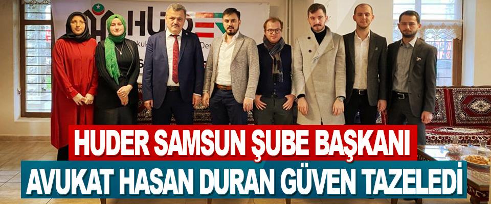 Huder Samsun Şube Başkanı Avukat Hasan Duran Güven Tazeledi