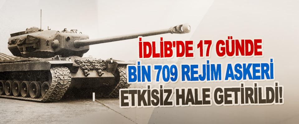İdlib'de 17 Günde Bin 709 Rejim Askeri Etkisiz Hale Getirildi!