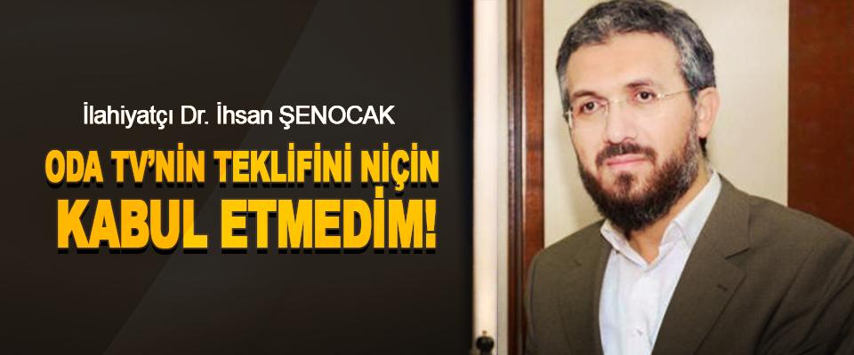 İlahiyatçı Dr. İhsan Şenocak  Oda Tv'nin Teklifini Niçin Kabul Etmedim!