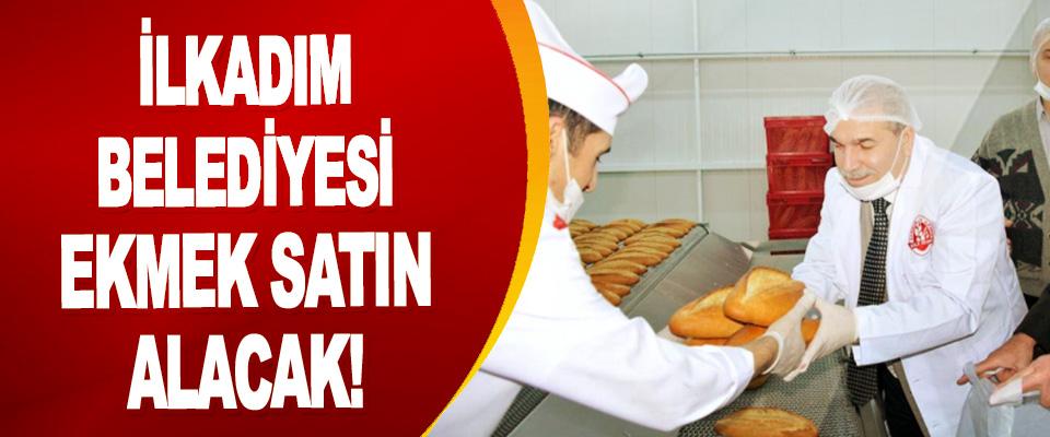 İlkadım Belediyesi Ekmek Satın Alacak!